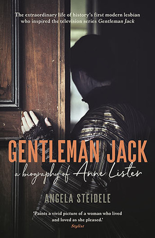 Gentleman Jack : A biography of Anne Lister, Regency Landowner, Seducer and Secret Diarist (paperback)