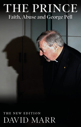 The Prince : Faith, Abuse, & George Pell (Updated Edition)
