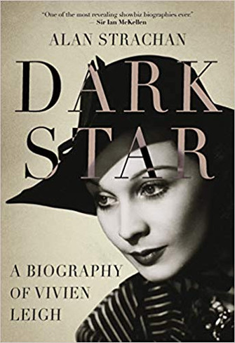 Dark Star : A Biography of Vivien Leigh