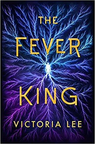 The Fever King (Feverwake Book #1)