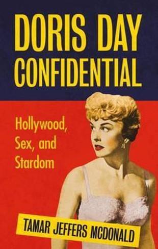 Doris Day Confidential : Hollywood, Sex and Stardom