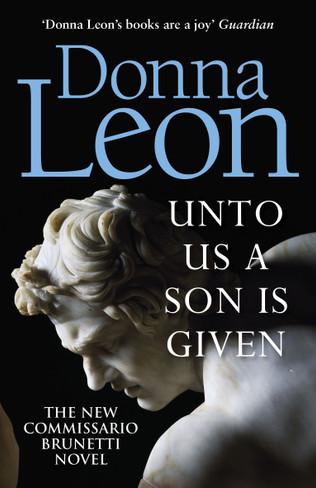 Unto Us a Son is Given (Commissario Brunetti Book #28)