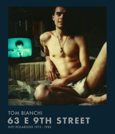 Tom Bianchi : 63 E 9th Street. NYC Polaroids 1975 –1983