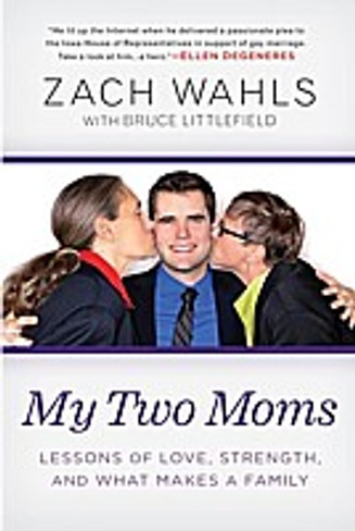 My Two Moms : Lessons of Love, Strength, and What Makes a Family