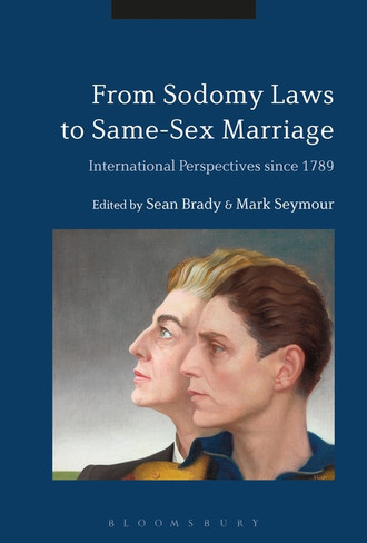 From Sodomy Laws to Same-Sex Marriage:  International Perspectives since 1789