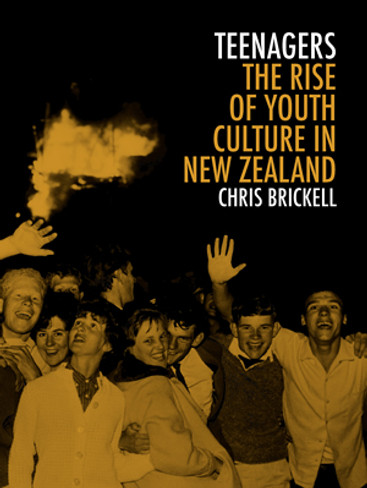Teenagers: The Rise of Youth Culture in New Zealand - signed by the author