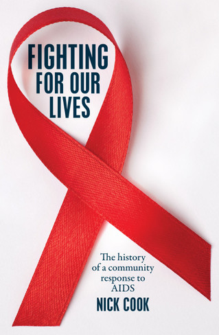 Fighting For Our Lives: The history of a community response to AIDS - signed by the author