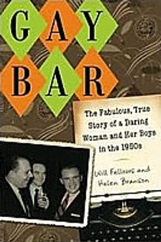 Gay Bar: The Fabulous, True Story of a Daring Woman and Her Boys in the 1950s