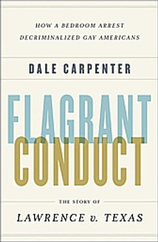 Flagrant Conduct : The Story of Lawrence Vs. Texas