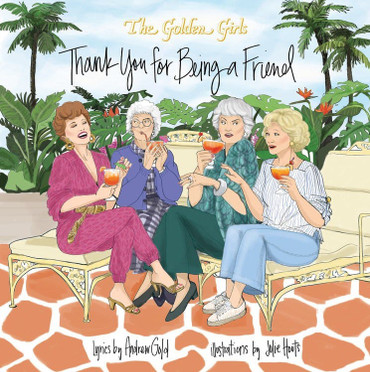 The Golden Girls: Thank You For Being A Friend