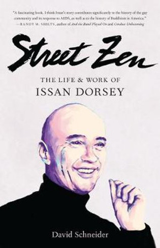 Street Zen : The Life and Work of Issan Dorsey