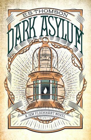 Dark Asylum (Jem Flockhart Book #2)
