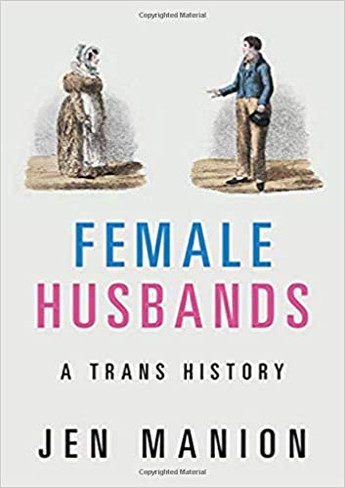 Female Husbands: A Trans History