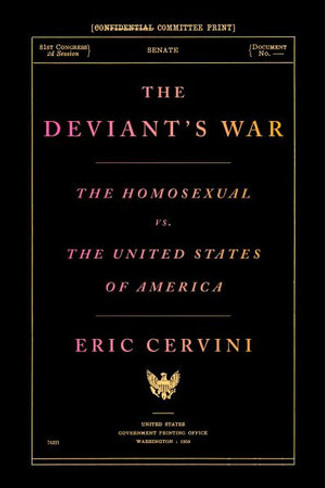 The Deviant's War : The Homosexual Vs. the United States of America