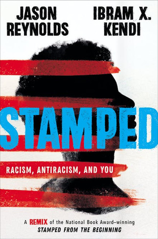 Stamped: Racism, Antiracism, and You (A Remix of the National Book Award-winning 'Stamped from the Beginning')