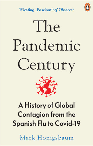 The Pandemic Century: A History of Global Contagion