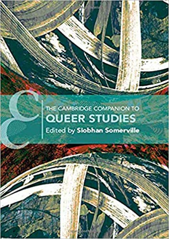The Cambridge Companion to Queer Studies