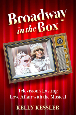 Broadway in the Box: Television's Lasting Love Affair with the Musical