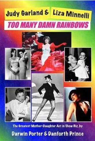 Judy Garland and Liza Minnelli: Too Many Damn Rainbows