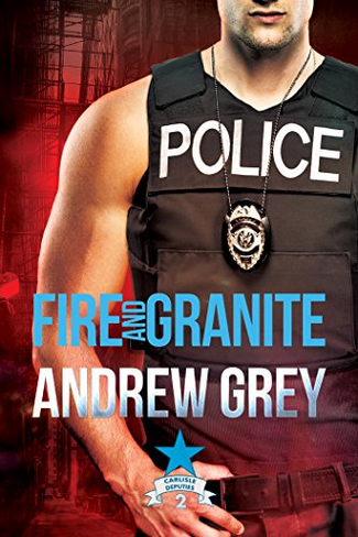 Fire and Granite (Carlisle Deputies #2)