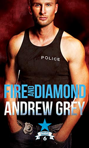 Fire and Diamond (Carlisle Deputies #6)
