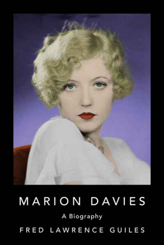 Marion Davies: Biography of Marion Davies, an American film actress, producer, screenwriter, and philanthropist