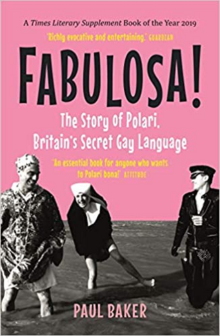 Fabulosa!: The Story of Polari, Britain's Secret Gay Language (Paperback Edition)