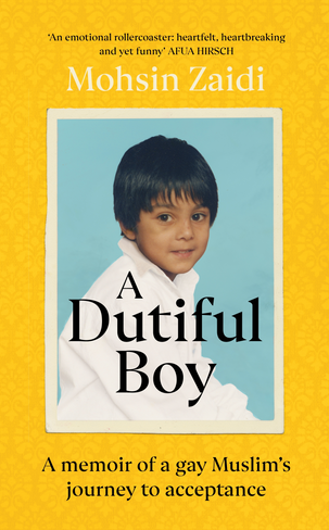A Dutiful Boy: A Memoir of a Gay Muslim's Journey to Acceptance