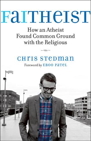Faitheist : How an Atheist Found Common Ground with the Religious