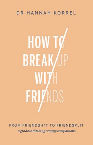 How To Break Up With Friends: From Friendshit to Friendsplit