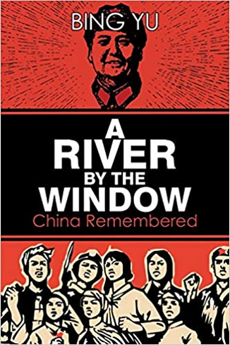 A River by the Window: China Remembered - signed by the author