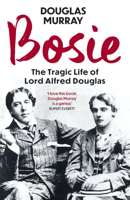 Bosie : A Biography of Lord Alfred Douglas