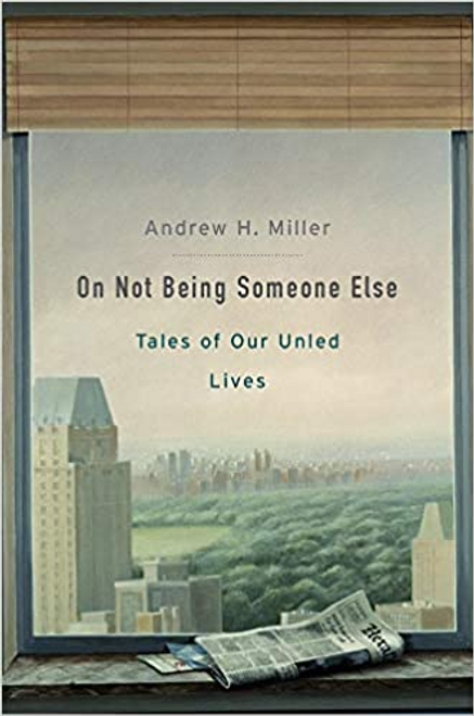 On Not Being Someone Else: Tales of Our Unled Lives