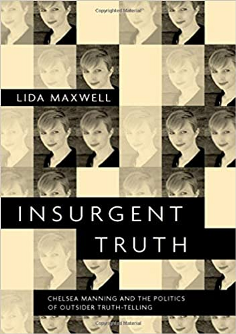 Insurgent Truth: Chelsea Manning and the Politics of Outsider Truth-Telling