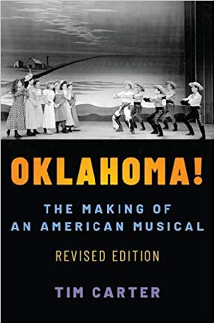 Oklahoma!: The Making of an American Musical, Revised and Expanded Edition