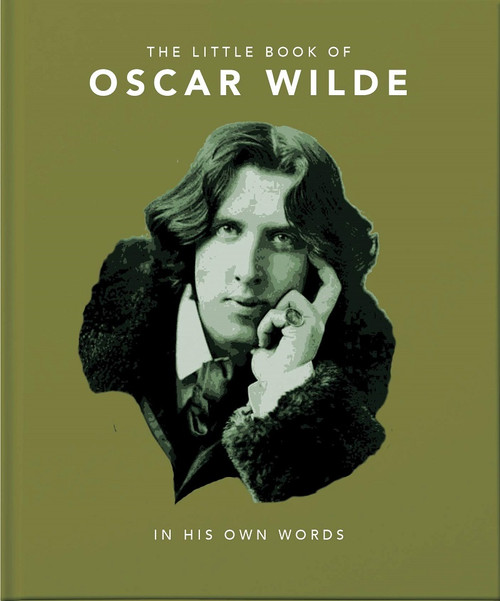 Little Book of Oscar Wilde: Wit and Wisdom to Live By
