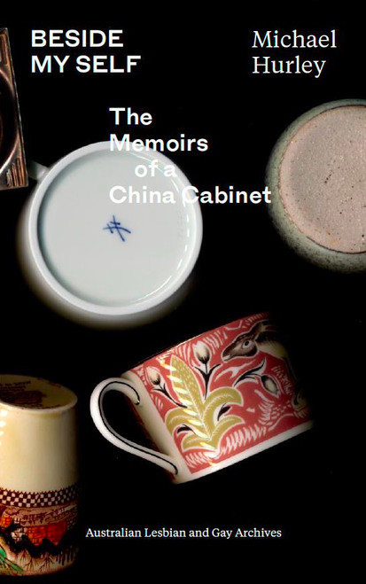 Beside My Self: The Memoirs of a China Cabinet.