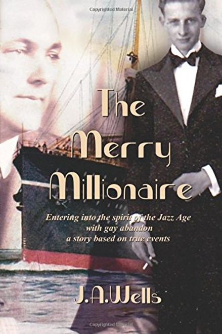 The Merry Millionaire: Entering into the spirit of the Jazz Age with gay abandon (The Merry Millionaire Duology) (Volume 1)