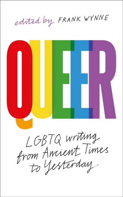 Queer: A Collection Of LGBTQ Writing From Ancient Times To Yesterday