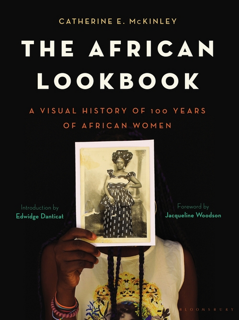 The African Lookbook : A Visual History of 100 Years of African Women