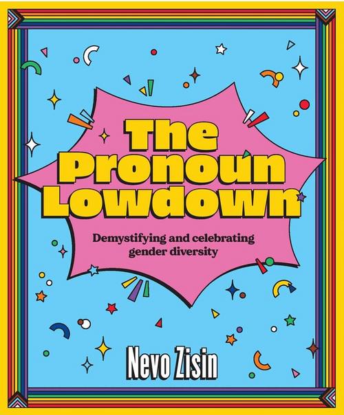 The Pronoun Lowdown: Demystifying and celebrating gender diversity