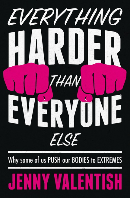 Everything Harder Than Everyone Else