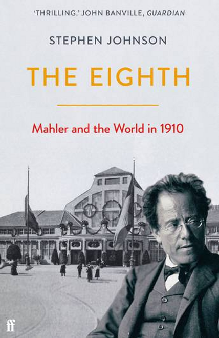 The Eighth : Mahler and the World in 1910