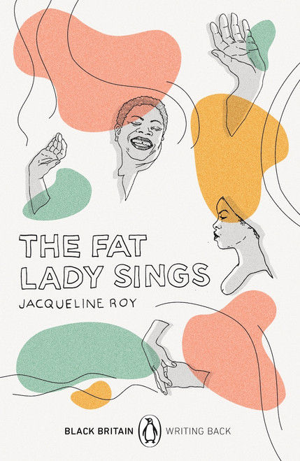 The Fat Lady Sings (Black Britain - Writing Back)