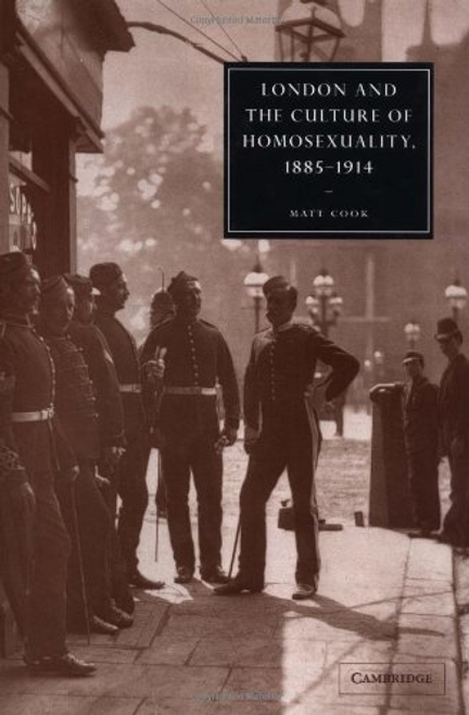 London and the Culture of Homosexuality, 1885–1914