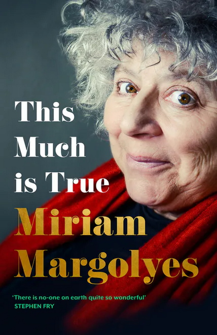 Miriam Margolyes : This Much Is True