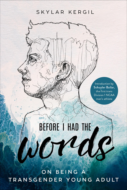 Before I Had the Words: On Being a Transgender Young Adult (Paperback)