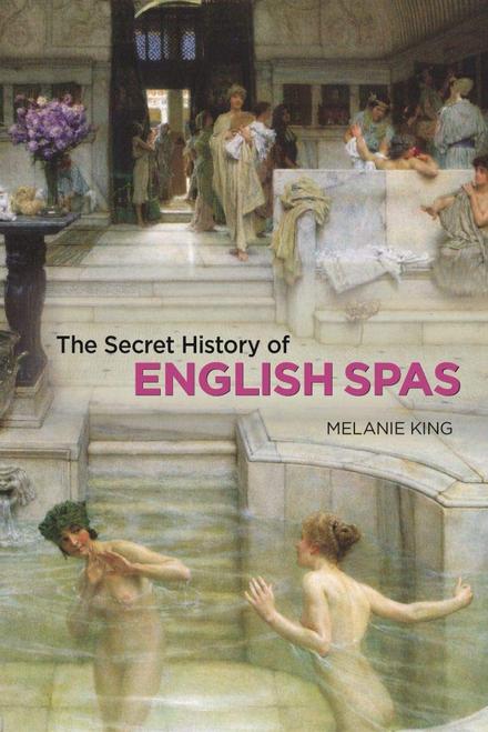 The Secret History of English Spas