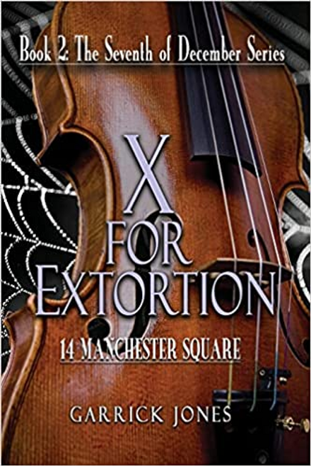 X for Extortion: 14 Manchester Square (The 7th of December Book #2)