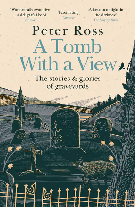 A Tomb With a View The Stories & Glories of Graveyards: A Financial Times Book of the Year